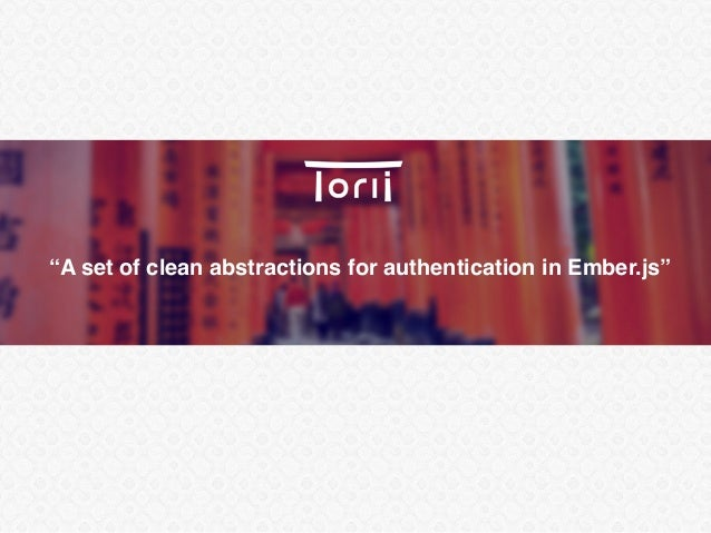 """""""A set of clean abstractions for authentication in Ember.js"""""""