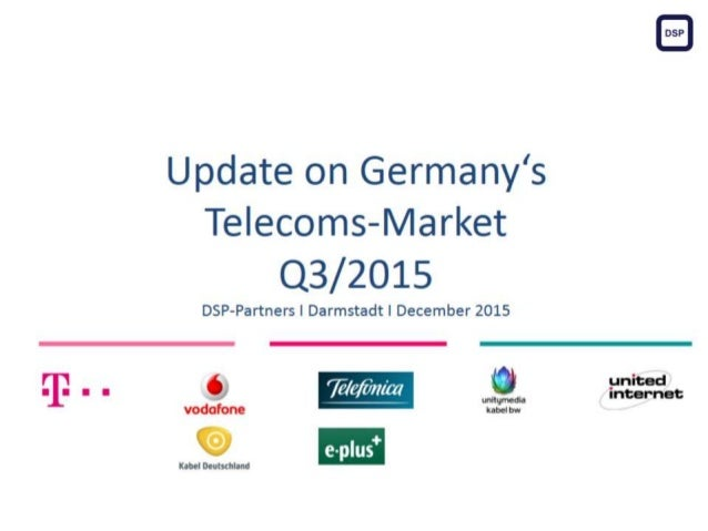 Update on Germany's Telecoms-Market Q3/2015 DSP-Partners I Darmstadt I December 2015
