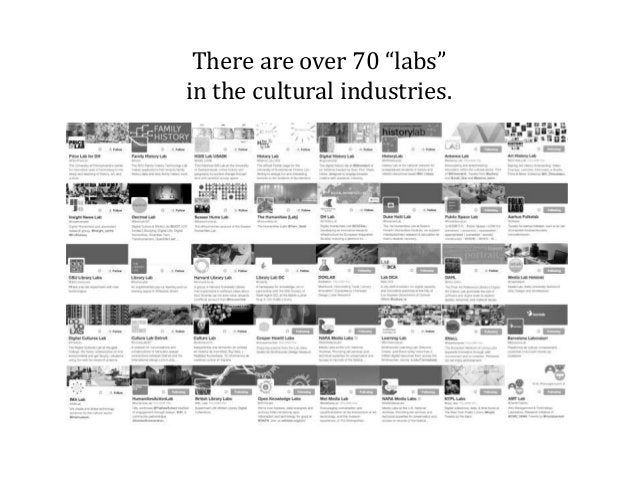 """There are over 70 """"labs"""" in the cultural industries."""