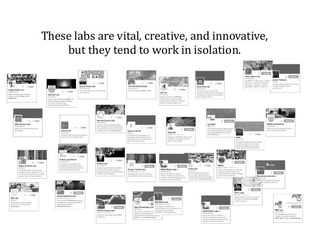These labs are vital, creative, and innovative, but they tend to work in isolation.