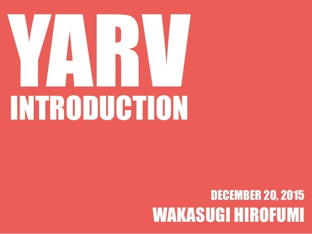 YARVINTRODUCTION WAKASUGI HIROFUMI DECEMBER 20, 2015