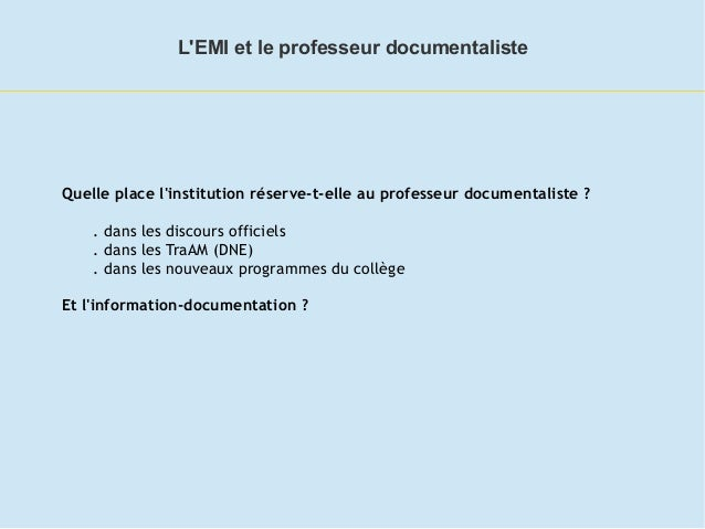 Quelle place l'institution réserve-t-elle au professeur documentaliste? . dans les discours officiels . dans les TraAM (D...