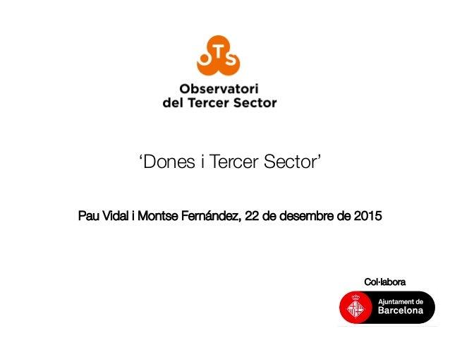 'Dones i Tercer Sector' Pau Vidal i Montse Fernández, 22 de desembre de 2015    Col·labora