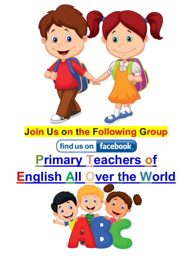 Join Us on the Following Group  Primary Teachers of  English All Over the World
