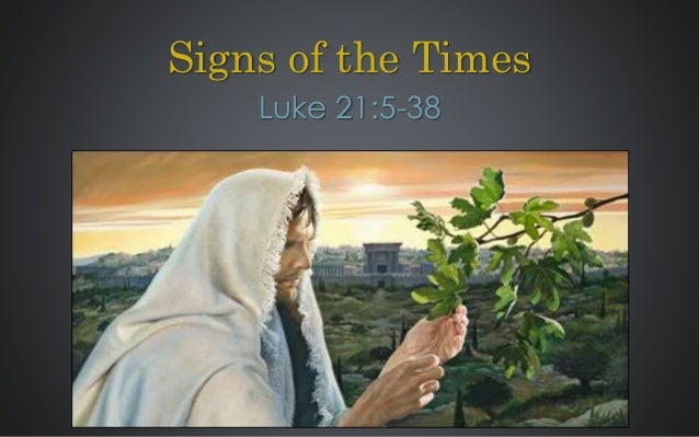 Signs of the Times Luke 21:5-38