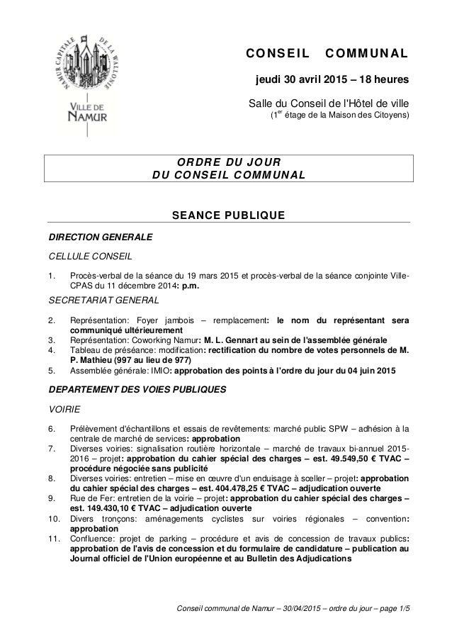 Conseil communal de Namur – 30/04/2015 – ordre du jour – page 1/5 CONSEIL COMMUNAL jeudi 30 avril 2015 – 18 heures Salle d...