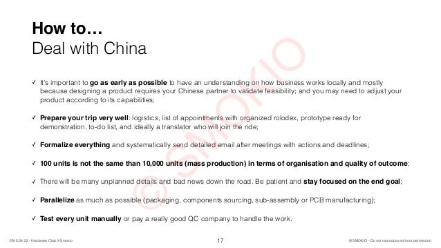How to… Deal with China ✓ It's important to go as early as possible to have an understanding on how business works locally...