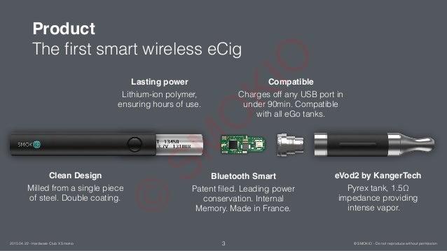 Product The first smart wireless eCig 3 © SMOKIO - Do not reproduce without permission2015.04.22 - Hardware Club X Smokio C...