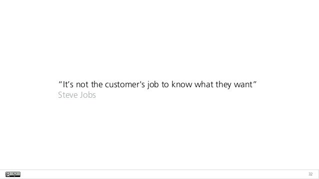 "32 ""It's not the customer's job to know what they want""
