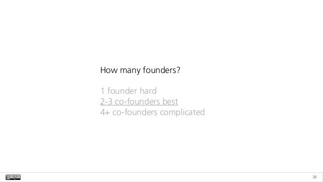 38 How many founders? 1 founder hard