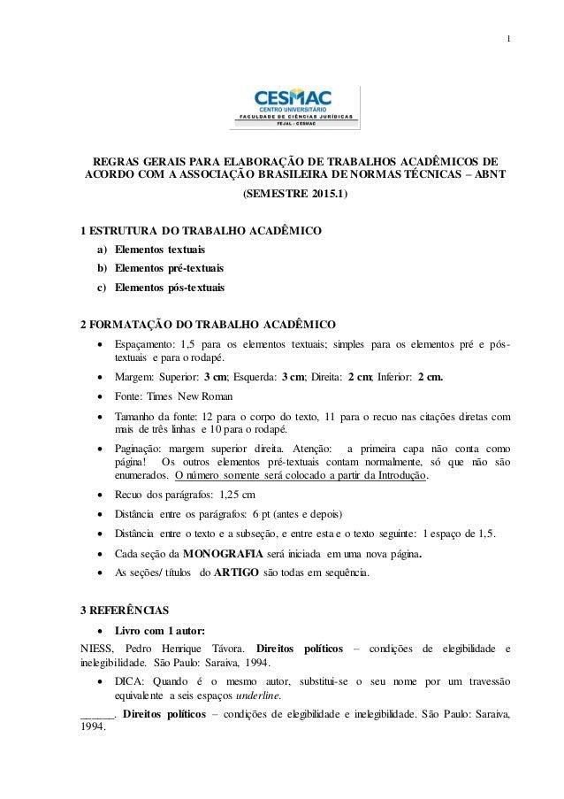 1 REGRAS GERAIS PARA ELABORAÇÃO DE TRABALHOS ACADÊMICOS DE ACORDO COM A ASSOCIAÇÃO BRASILEIRA DE NORMAS TÉCNICAS – ABNT (S...