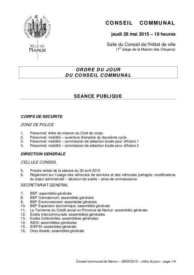 Conseil communal de Namur – 28/05/2015 – ordre du jour – page 1/4 CONSEIL COMMUNAL jeudi 28 mai 2015 – 18 heures Salle du ...