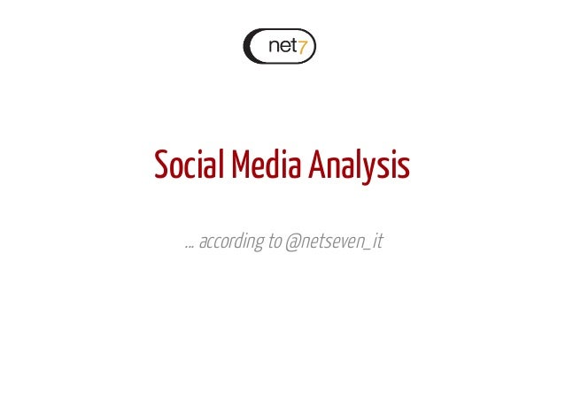 Social Media Analysis … according to @netseven_it
