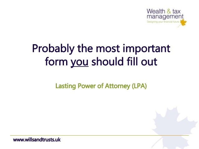The Most Important Form Youll Need Lasting Power Of Attorney