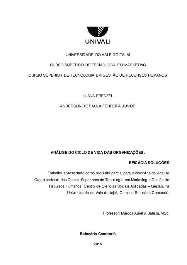 UNIVERSIDADE DO VALE DO ITAJAÍ CURSO SUPERIOR DE TECNOLOGIA EM MARKETING CURSO SUPERIOR DE TECNOLOGIA EM GESTÃO DE RECURSO...