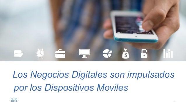29 Los Negocios Digitales son impulsados por los Dispositivos Moviles