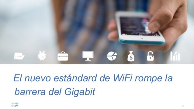 31 El nuevo estándard de WiFi rompe la barrera del Gigabit