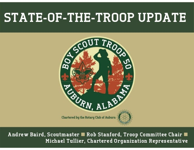 Andrew Baird, Scoutmaster  Rob Stanford, Troop Committee Chair  Michael Tullier, Chartered Organization Representative S...