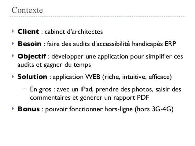 Contexte  Client: cabinet d'architectes  Besoin: faire des audits d'accessibilité handicapés ERP  Objectif : développ...