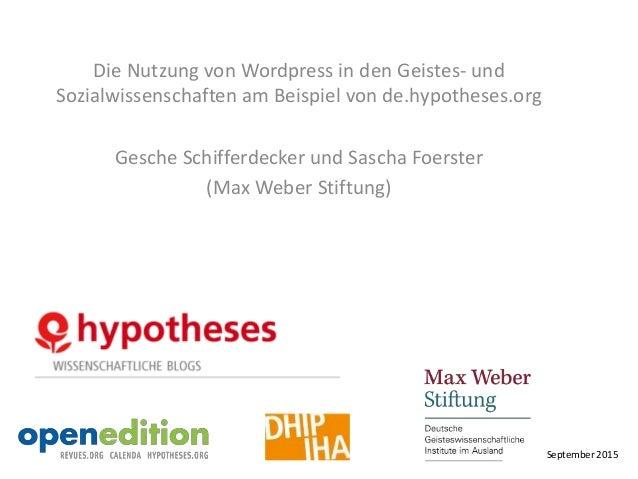 Die Nutzung von Wordpress in den Geistes- und Sozialwissenschaften am Beispiel von de.hypotheses.org Gesche Schifferdecker...