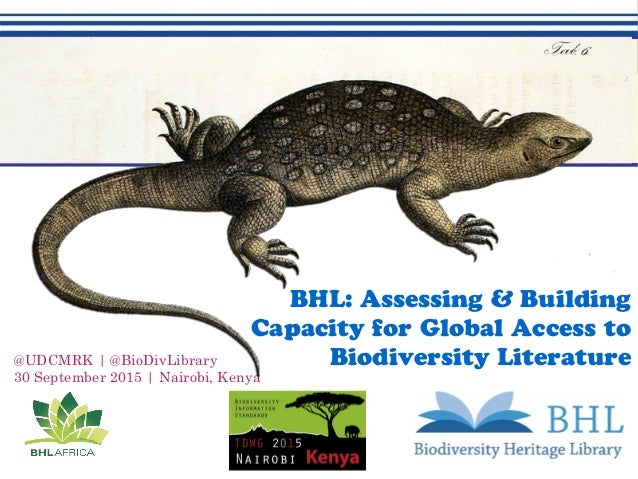 BHL: Assessing & Building Capacity for Global Access to Biodiversity Literature@UDCMRK | @BioDivLibrary 30 September 2015 ...