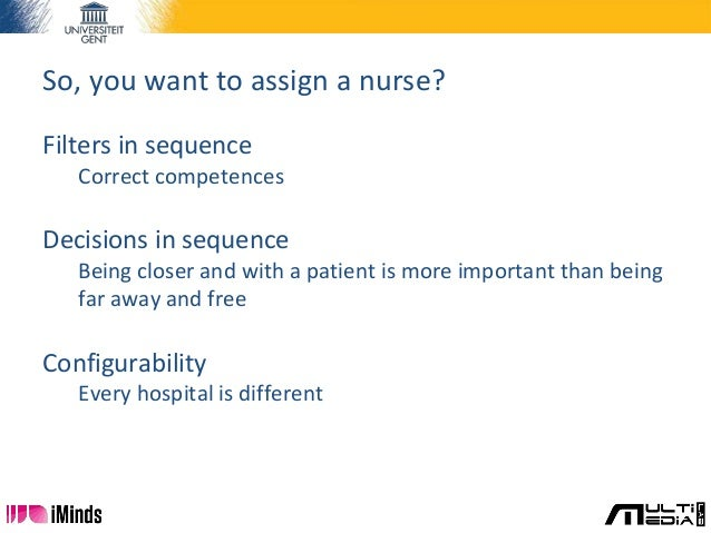 Filters in sequence Correct competences Decisions in sequence Being closer and with a patient is more important than being...