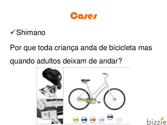 Cases Shimano Por que toda criança anda de bicicleta mas quando adultos deixam de andar?