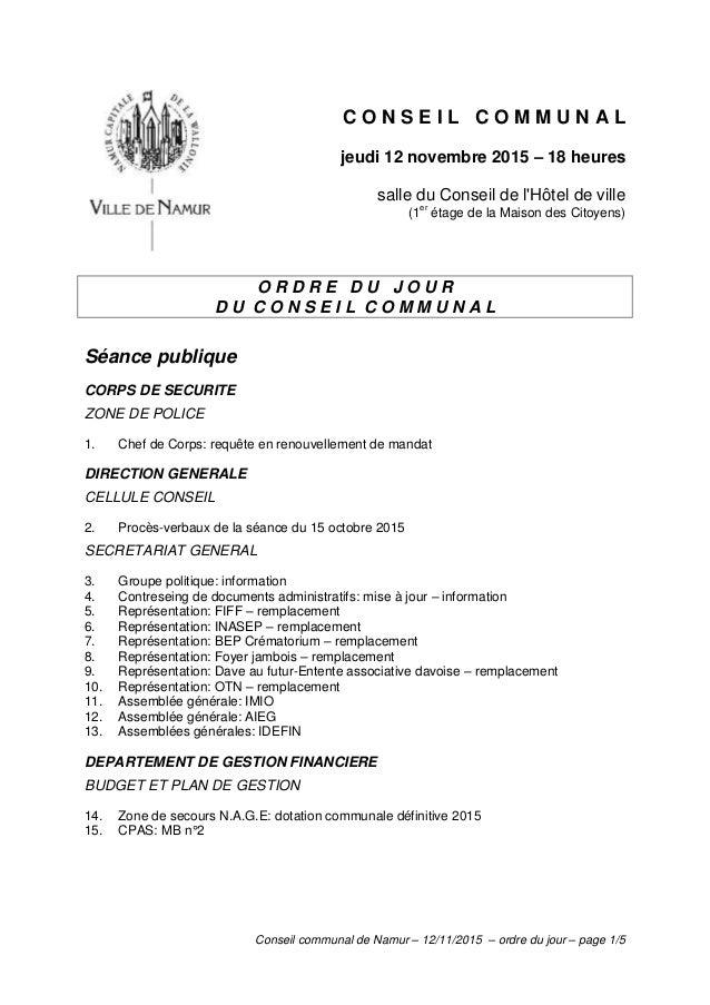 Conseil communal de Namur – 12/11/2015 – ordre du jour – page 1/5 C O N S E I L C O M M U N A L jeudi 12 novembre 2015 – 1...