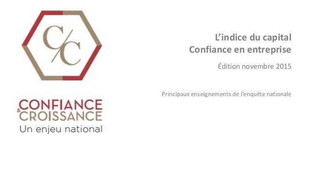 L'indice du capital Confiance en entreprise Édition novembre 2015 Principaux enseignements de l'enquête nationale
