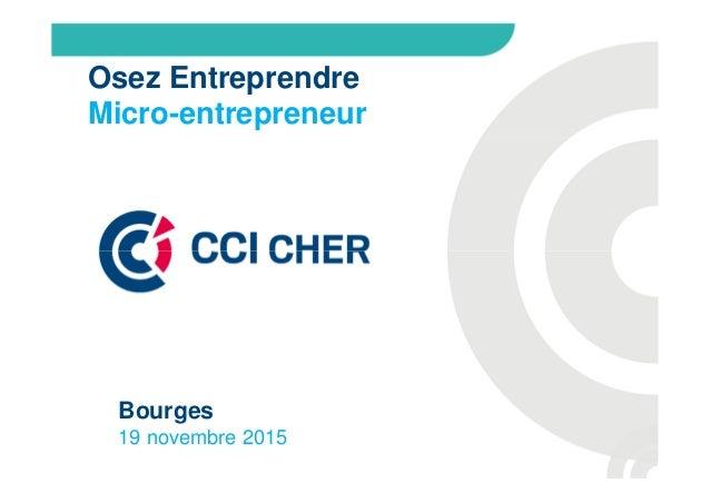 Osez Entreprendre Micro-entrepreneur Bourges 19 novembre 2015