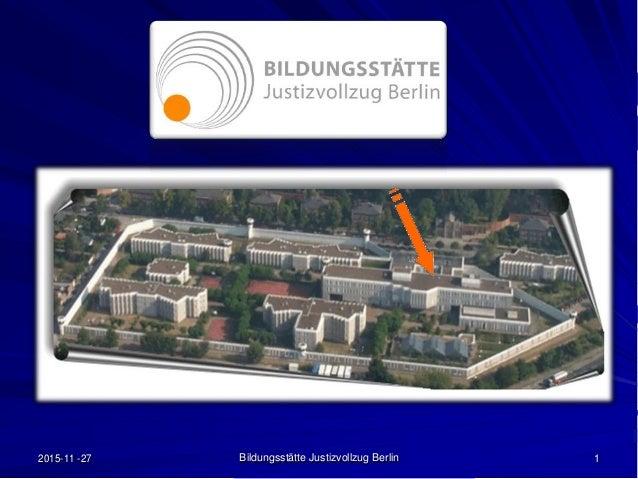 2015-11 -27 Bildungsstätte Justizvollzug Berlin 1