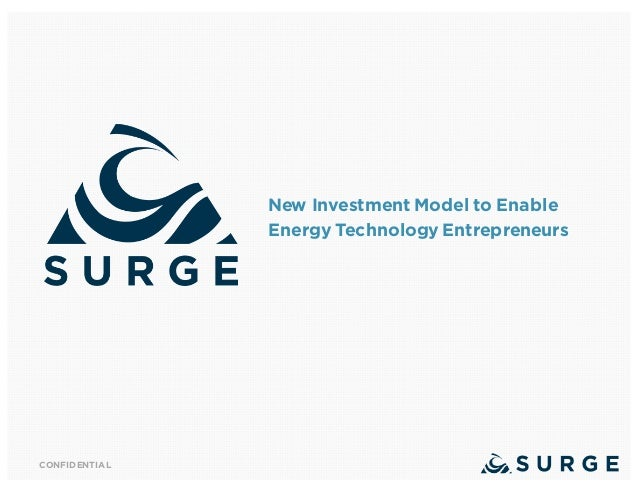 CONFIDENTIAL New Investment Model to Enable Energy Technology Entrepreneurs