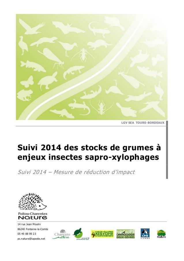 14 rue Jean Moulin 86240 Fontaine-le-Comte 05 49 88 99 23 pc.nature@laposte.net LGV SEA TOURS-BORDEAUX Suivi 2014 des stoc...