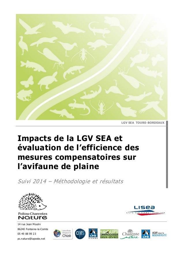 14 rue Jean Moulin 86240 Fontaine-le-Comte 05 49 88 99 23 pc.nature@laposte.net LGV SEA TOURS-BORDEAUX Impacts de la LGV S...