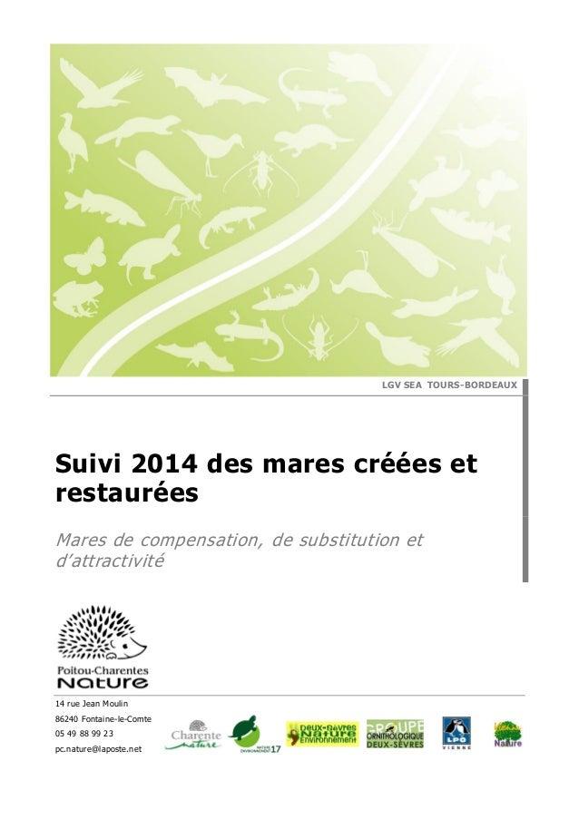 14 rue Jean Moulin 86240 Fontaine-le-Comte 05 49 88 99 23 pc.nature@laposte.net LGV SEA TOURS-BORDEAUX Suivi 2014 des mare...