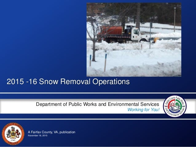 A Fairfax County, VA, publication Department of Public Works and Environmental Services Working for You! 2015 -16 Snow Rem...