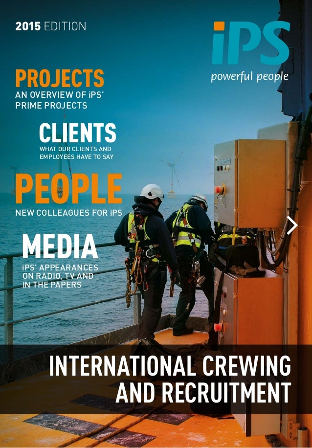 CLIENTSWHAT OUR CLIENTS AND EMPLOYEES HAVE TO SAY INTERNATIONAL CREWING AND RECRUITMENT 2015 EDITION PEOPLENEW COLLEAGUES ...