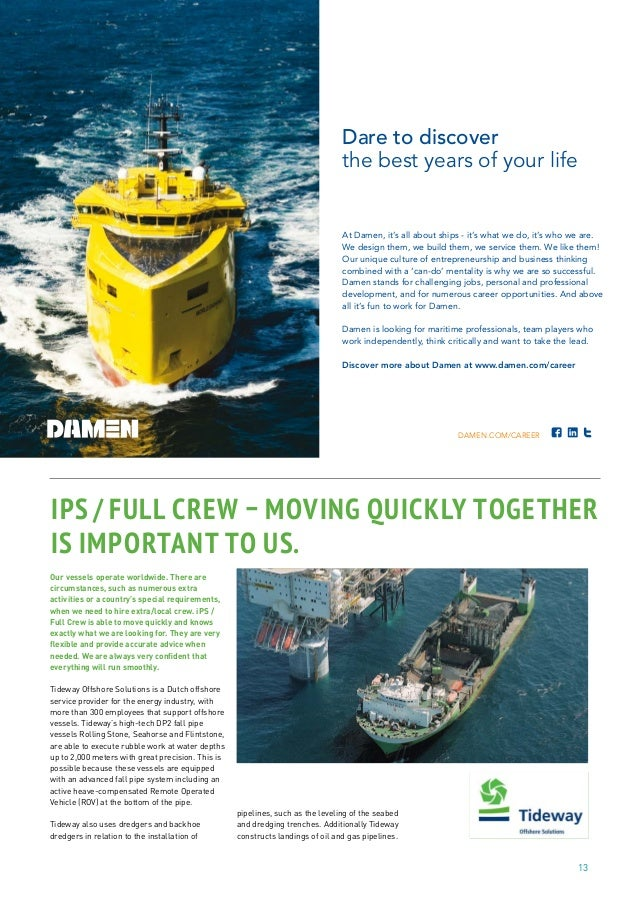 ADVERTORIALS 13 Our vessels operate worldwide. There are circumstances, such as numerous extra activities or a country's s...