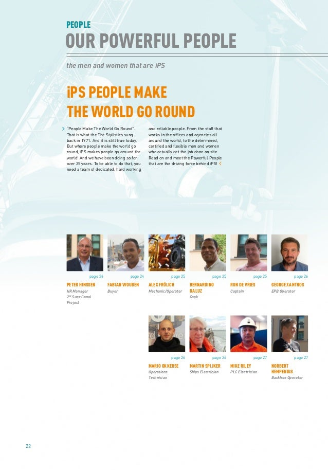 PEOPLE 22 PEOPLE the men and women that are iPS OUR POWERFUL PEOPLE page 24 PETER HINSSEN HR Manager 2nd Suez Canal Projec...