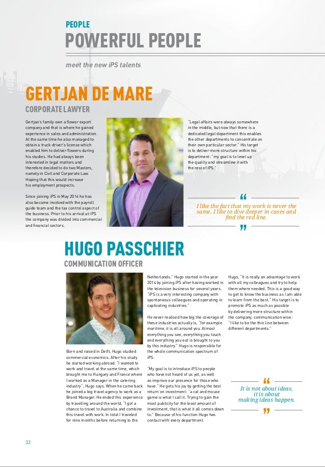 32 meet the new iPS talents POWERFUL PEOPLE PEOPLE Gertjan's family own a flower export company and that is where he gaine...