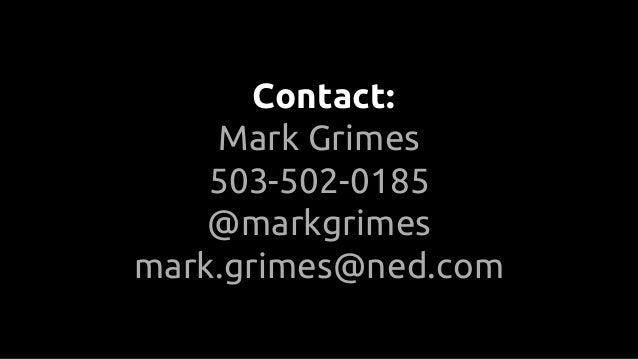 Contact: Mark Grimes 503-502-0185 @markgrimes mark.grimes@ned.com