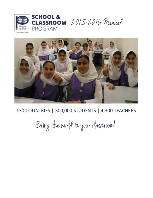 2015-2016 Manual 130 COUNTRIES | 300,000 STUDENTS | 4,300 TEACHERS Bring the world to your classroom!