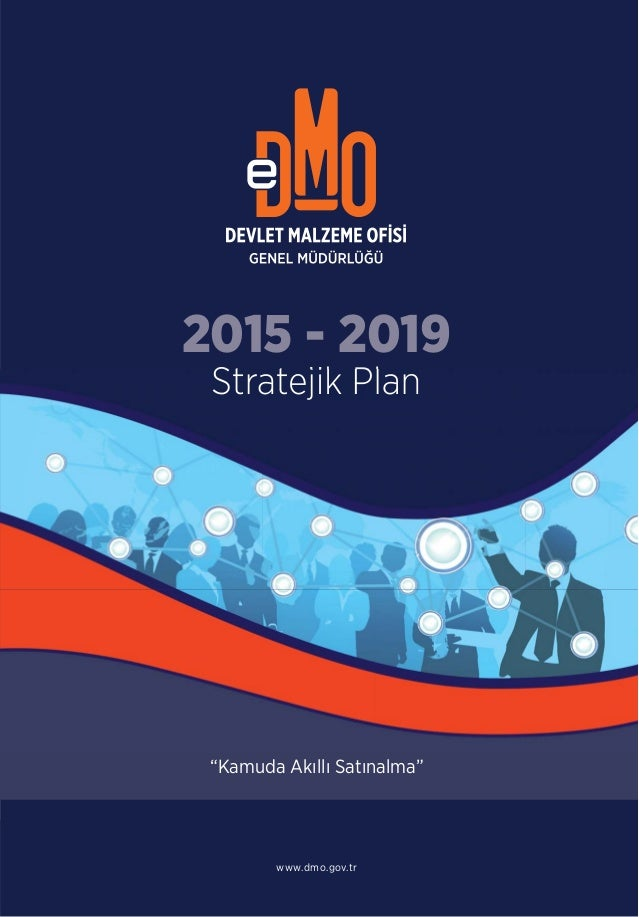 """Kamuda Akıllı Satınalma"" www.dmo.gov.tr 2015 - 2019 Stratejik Plan"