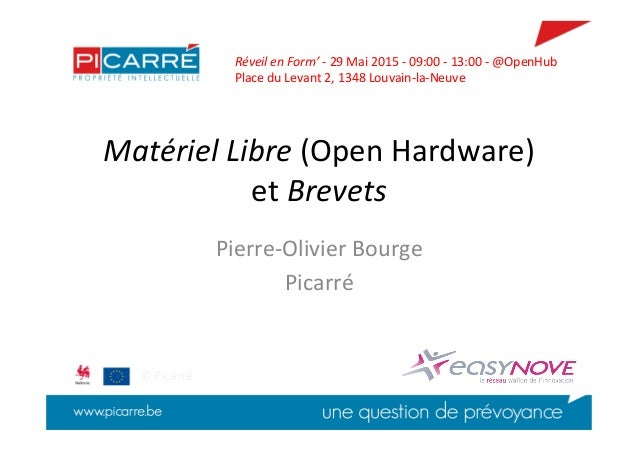 Matériel  Libre  (Open  Hardware)   et  Brevets   Pierre-‐Olivier  Bourge   Picarré   Réveil  en  F...