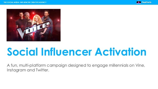 Social Influencer Activation A fun, multi-platform campaign designed to engage millennials on Vine, Instagram and Twitter....