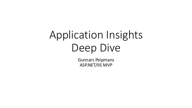 Application Insights Deep Dive Gunnars Peipmans ASP.NET/IIS MVP