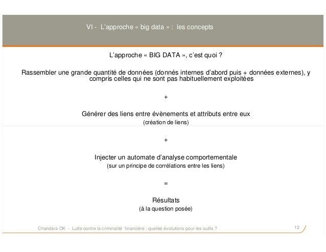 L'approche « BIG DATA », c'est quoi ? Rassembler une grande quantité de données (donnés internes d'abord puis + données ex...