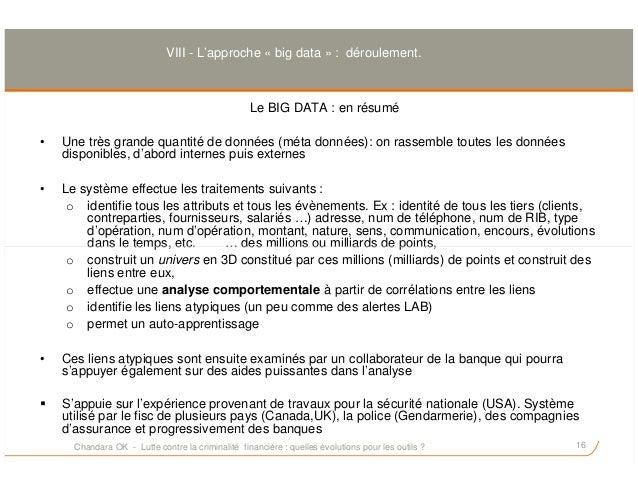 Le BIG DATA : en résumé • Une très grande quantité de données (méta données): on rassemble toutes les données disponibles,...