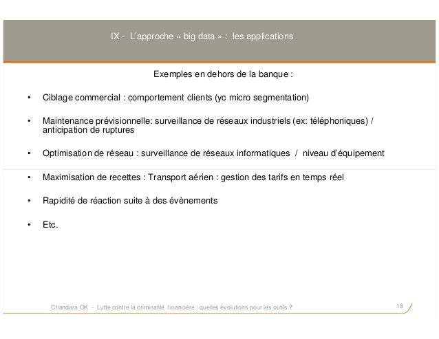 Exemples en dehors de la banque : • Ciblage commercial : comportement clients (yc micro segmentation) • Maintenance prévis...