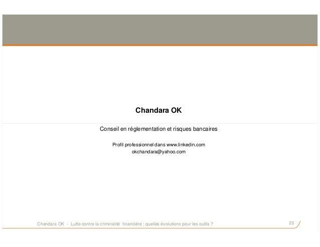 Chandara OK 23 Conseil en réglementation et risques bancaires Profil professionnel dans www.linkedin.com okchandara@yahoo....